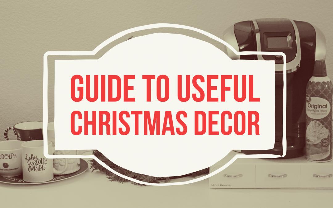 Guide to Useful Christmas Decor