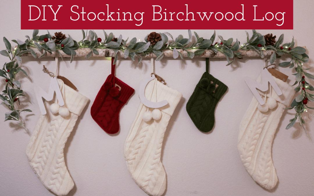 DIY Stocking Birchwood Log