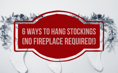 6 Ways to Hang Stockings (No Fireplace Required!)