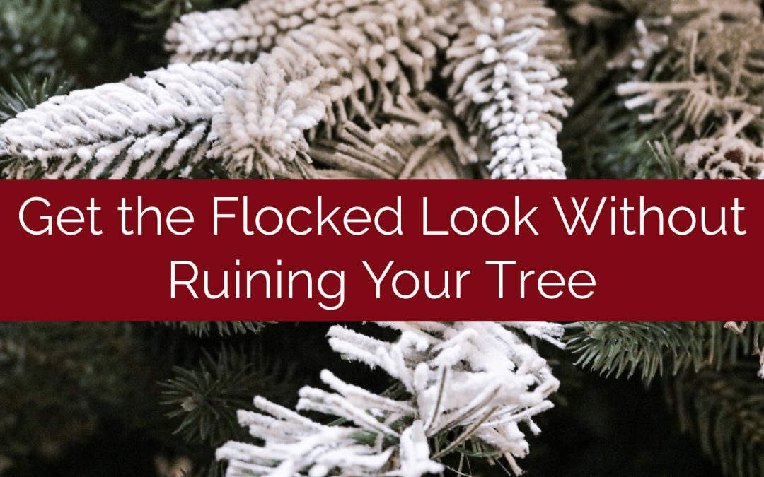 Get the Flocked Look Without Ruining Your Tree